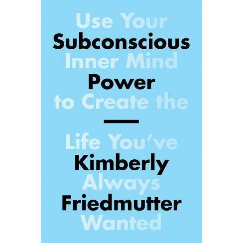 Subconscious Power - by  Kimberly Friedmutter (Paperback) - image 1 of 1