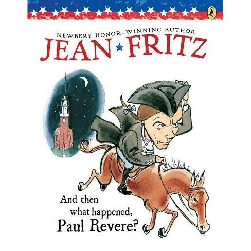 And Then What Happened, Paul Revere? - by  Jean Fritz (Paperback) - image 1 of 1