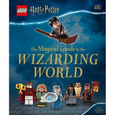 Lego Harry Potter : The Magical Guide to the Wizarding World -  (Hardcover)