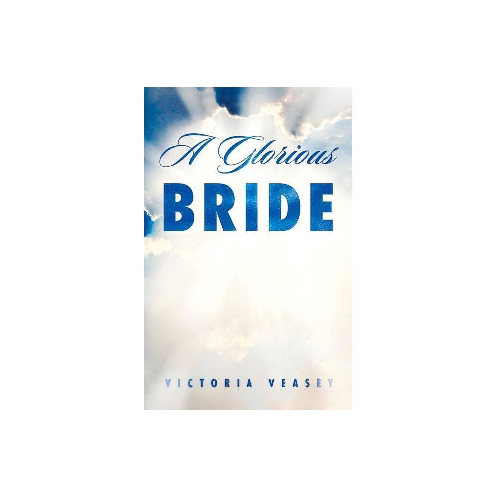 A Glorious Bride By Victoria Veasey Paperback