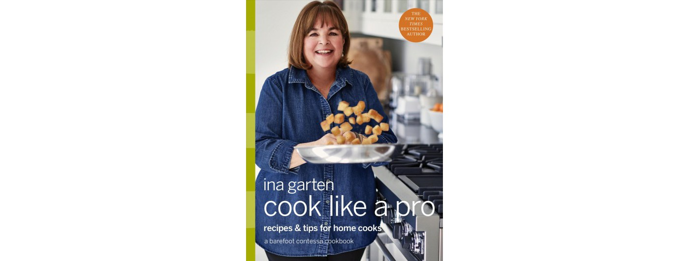 Cook Like a Pro : Recipes and Tips for Home Cooks -  by Ina Garten (Hardcover) - image 1 of 1
