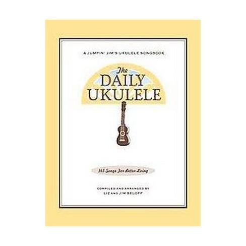 Daily Ukulele 365 Songs For Better Living Paperback Target