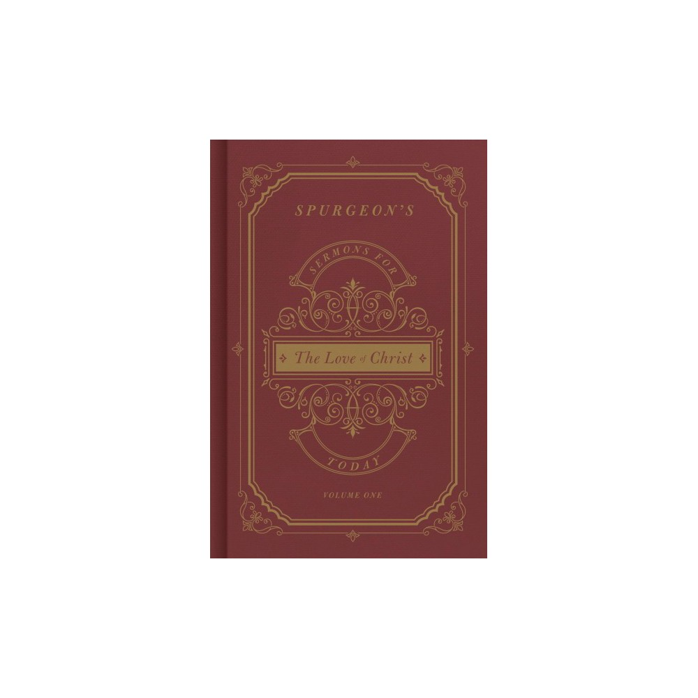 Spurgeon's Sermons for Today : The Love of Christ - by C. H. Spurgeon (Hardcover)