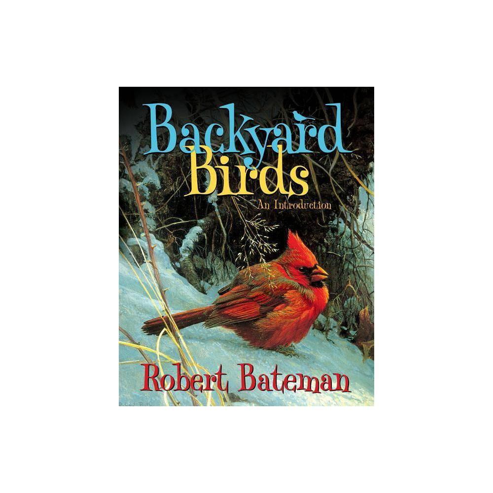 Backyard Birds By Robert Bateman Paperback
