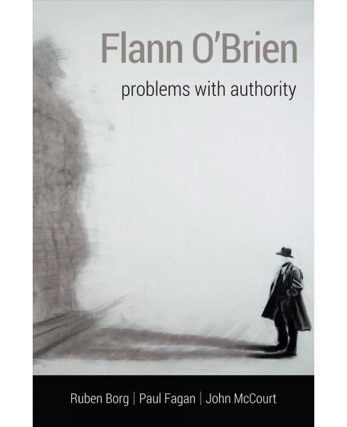 Flann O'Brien : Problems With Authority (Hardcover) - image 1 of 1