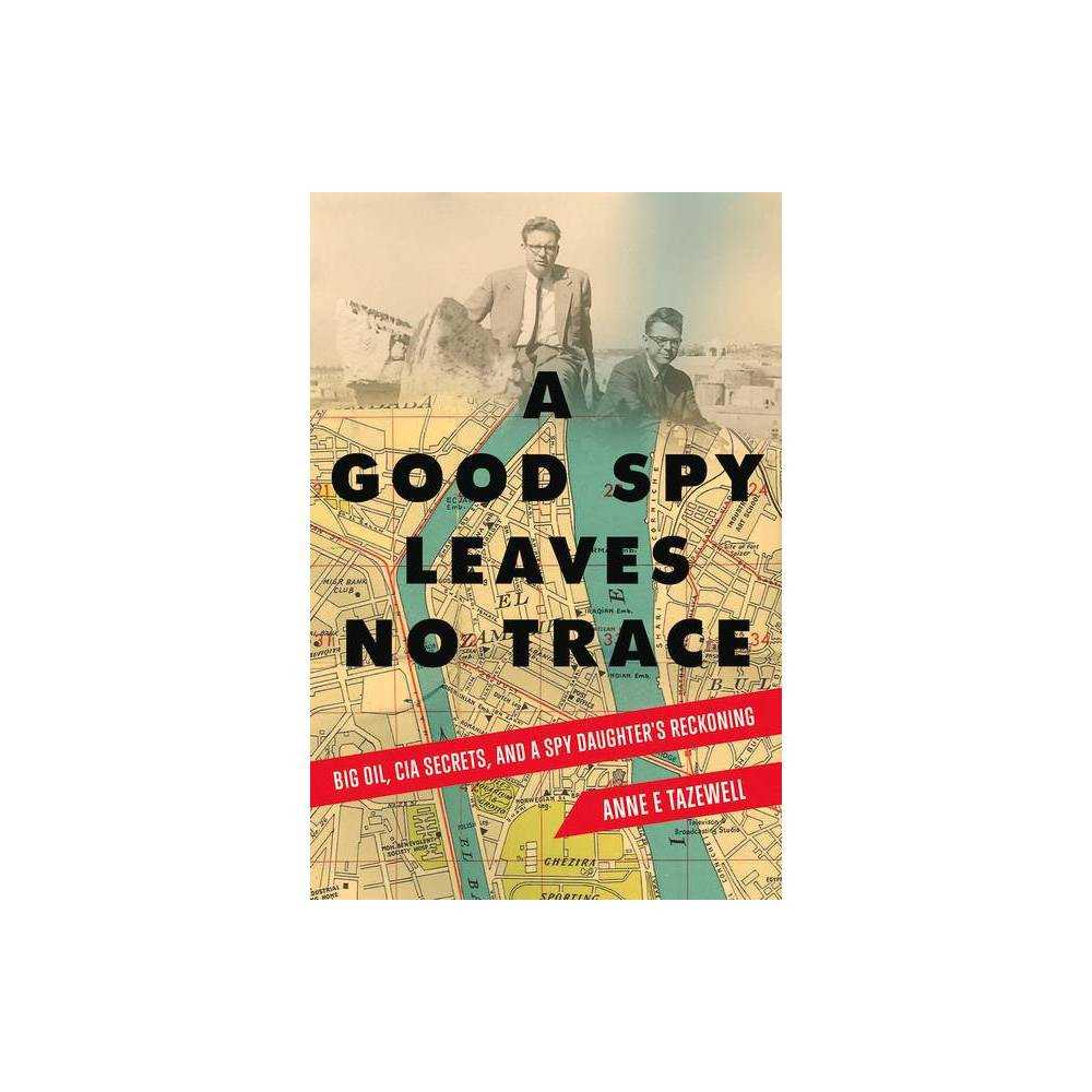 A Good Spy Leaves No Trace By Anne E Tazewell Paperback
