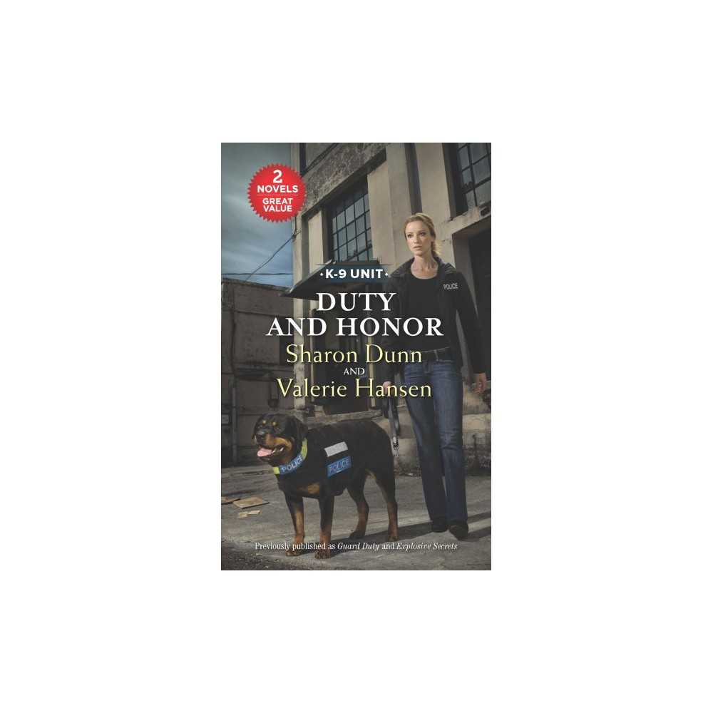 Duty and Honor : Guard Duty / Explosive Secrets - by Sharon Dunn & Valerie Hansen (Paperback)