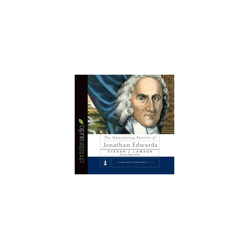 The Unwavering Resolve of Jonathan Edwards (Unabridged) (Compact Disc)