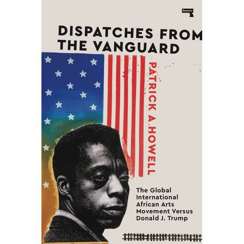 Dispatches from the Vanguard - by  Patrick Howell (Paperback) - image 1 of 1