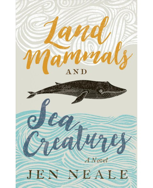 Land Mammals and Sea Creatures -  by Jen Neale (Paperback) - image 1 of 1