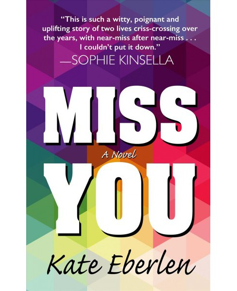 Miss You -  (Thorndike Press Large Print Women's Fiction) by Kate Eberlen (Hardcover) - image 1 of 1