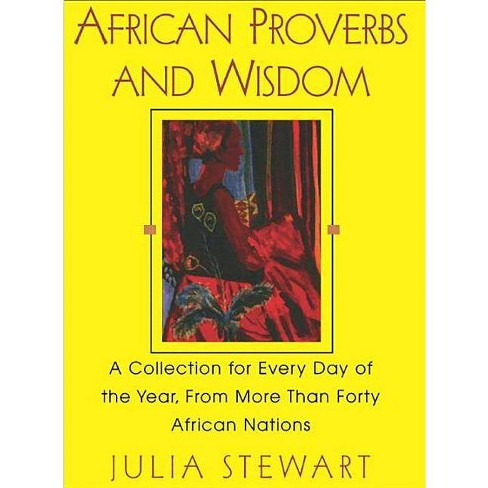 African Proverbs and Wisdom - (Collection for Every Day of the Year, from More Than Forty A) (Paperback) - image 1 of 1