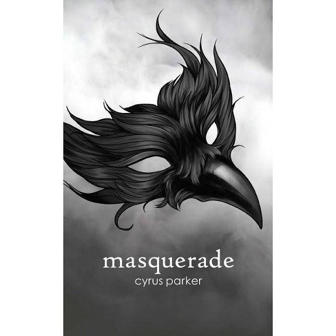 Masquerade -  by Cyrus Parker (Paperback) - image 1 of 1