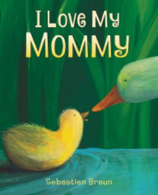 I Love My Mommy (Hardcover)(Sebastien Braun)
