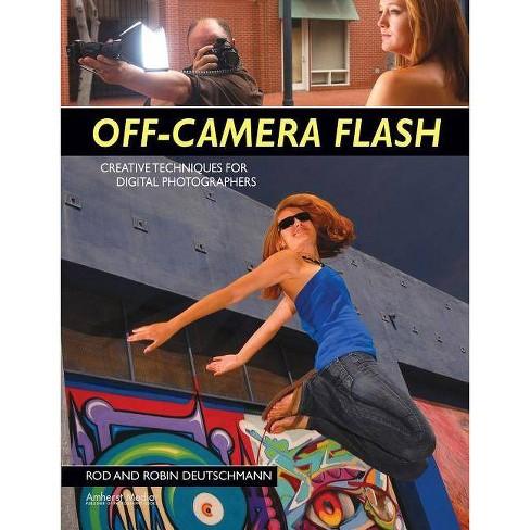Off-Camera Flash - by  Robin Deutschmann & Rod Deutschmann (Paperback) - image 1 of 1