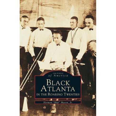 Black Atlanta in the Roaring Twenties - by  Herman Jr Mason (Hardcover) - image 1 of 1
