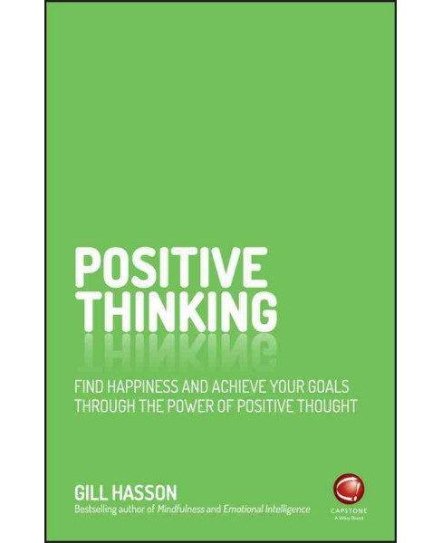 Positive Thinking : Find Happiness and Achieve Your Goals Through the Power of Positive Thought - image 1 of 1