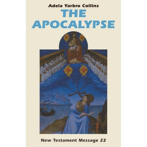 The Apocalypse - (New Testament Message; A Biblical-Theological Commentary) by  Adela Yarbro Collins - image 1 of 1