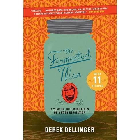 The Fermented Man - by  Derek Dellinger (Paperback) - image 1 of 1