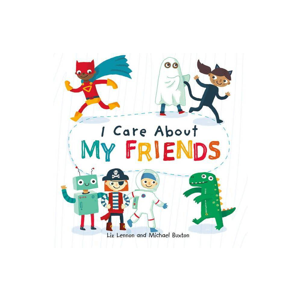 I Care About My Friends By Liz Lennon Hardcover