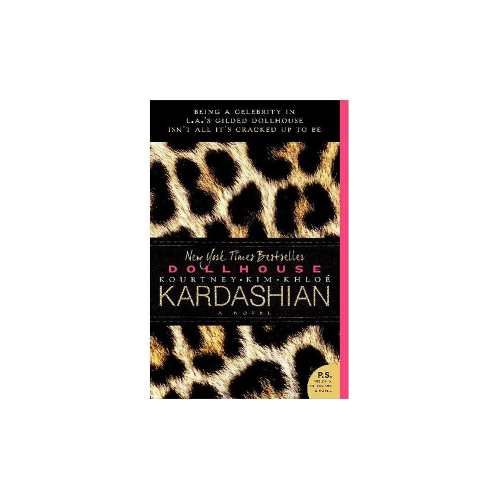 Dollhouse: A Novel (Paperback) by Kim Kardashian, Kourtney Kardashian, Khloe Kardashian