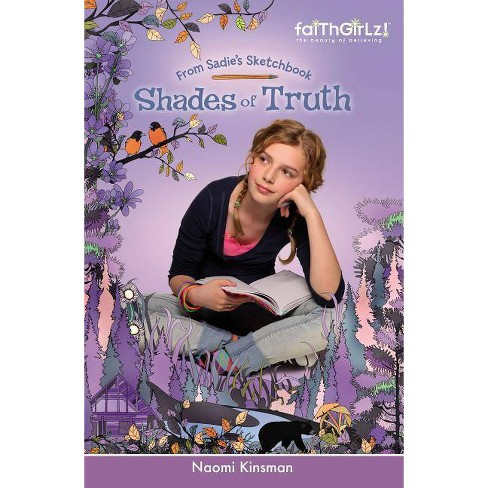 Shades of Truth - (Faithgirlz / From Sadie's Sketchbook) by  Naomi Kinsman (Paperback) - image 1 of 1