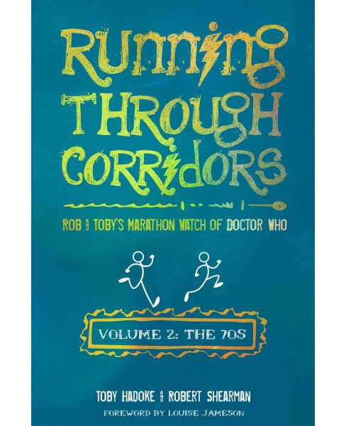 Running Through Corridors : Rob and Toby's Marathon Watch of Doctor Who, the 70s (Vol 2) (Paperback) - image 1 of 1