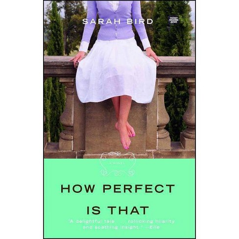 How Perfect Is That - by  Sarah Bird (Paperback) - image 1 of 1