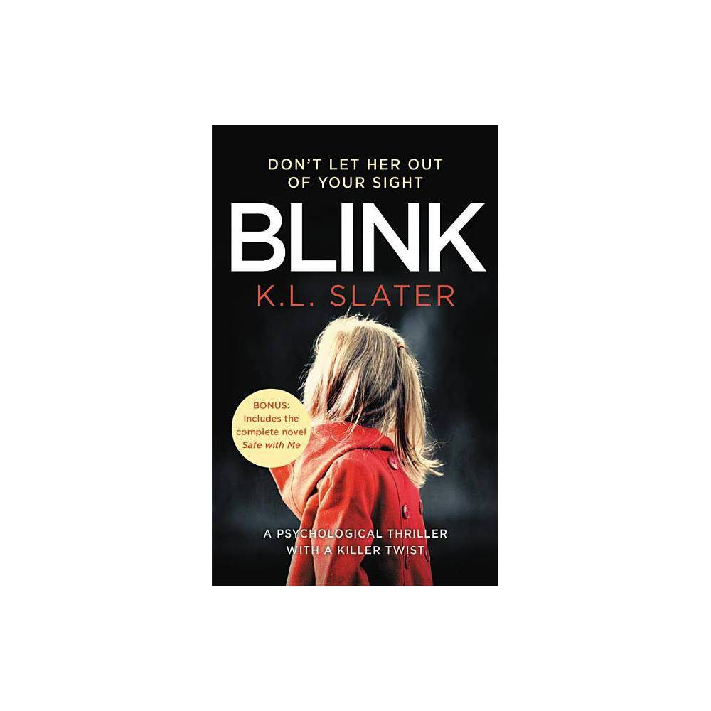 Blink Safe With Me Reissue By K L Slater Paperback
