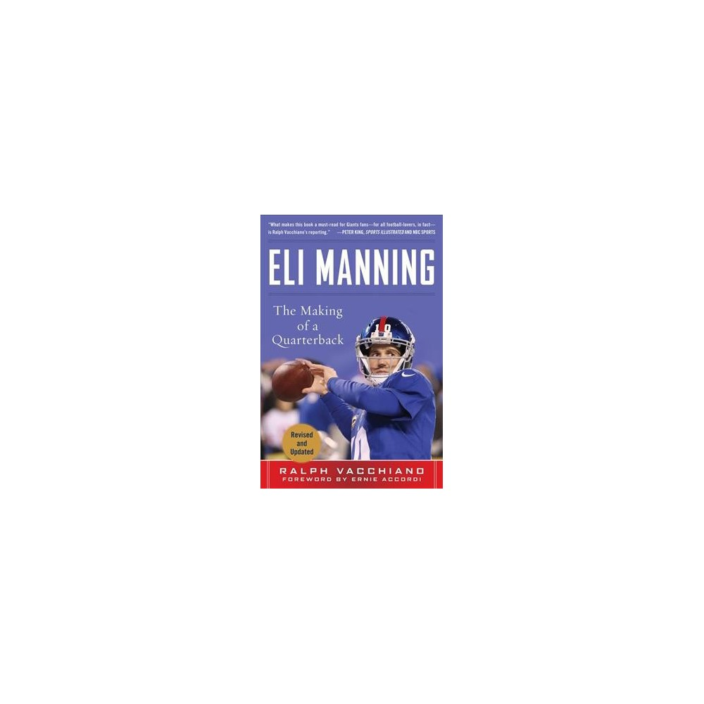 Eli Manning : The Making of a Quarterback (Reprint) (Paperback) (Ralph Vacchiano)