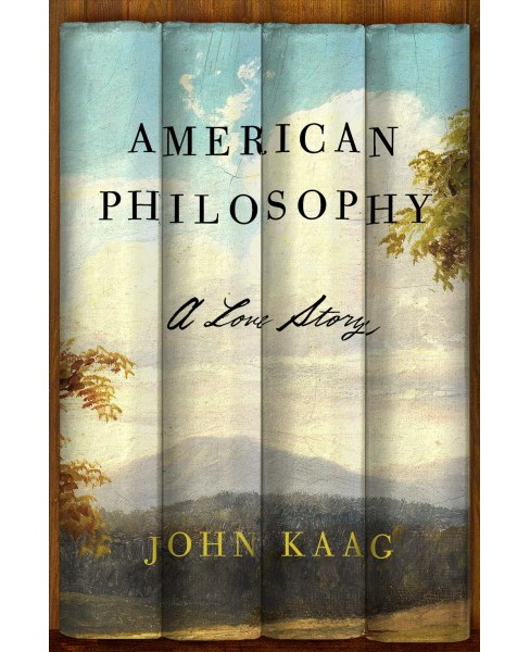 American Philosophy : A Love Story -  Reprint by John Kaag (Paperback) - image 1 of 1