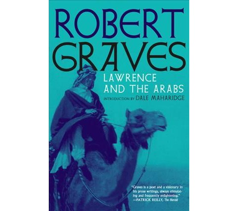 Lawrence and the Arabs : An Intimate Biography -  by Robert Graves (Paperback) - image 1 of 1