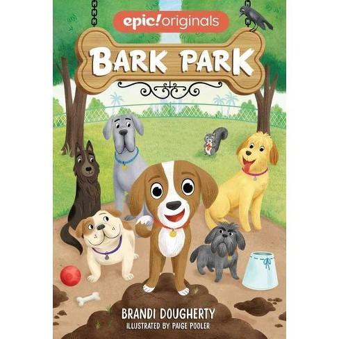 Bark Park (Bark Park Book 1) - by  Brandi Dougherty (Paperback) - image 1 of 1