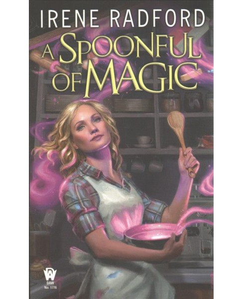 Spoonful of Magic -  by Irene Radford (Paperback) - image 1 of 1