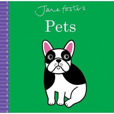 Jane Foster's Pets - (Jane Foster Books)(Board Book)