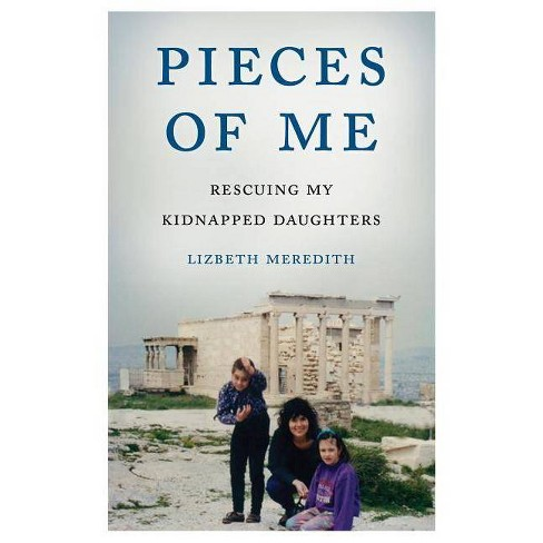 Pieces of Me - by  Lizbeth Meredith (Paperback) - image 1 of 1