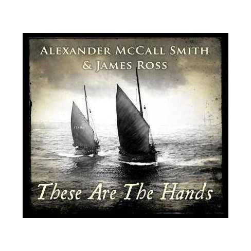 Alexander McCall Smith - These Are The Hands (CD) - image 1 of 1