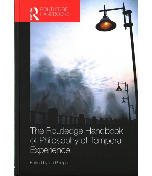 Routledge Handbook of Philosophy of Temporal Experience (Hardcover) - image 1 of 1