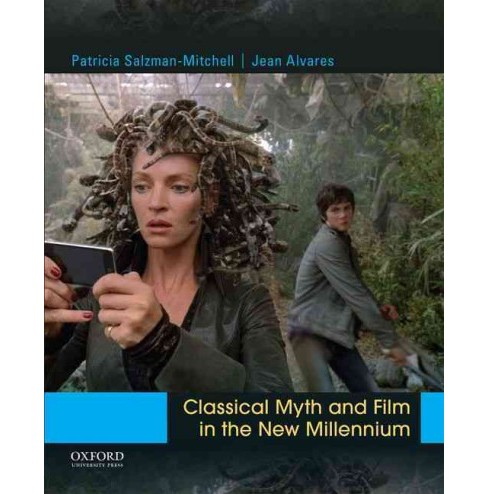 Classical Myth and Film in the New Millennium (Paperback) (Patricia Salzman-mitchell & Jean Alvares) - image 1 of 1