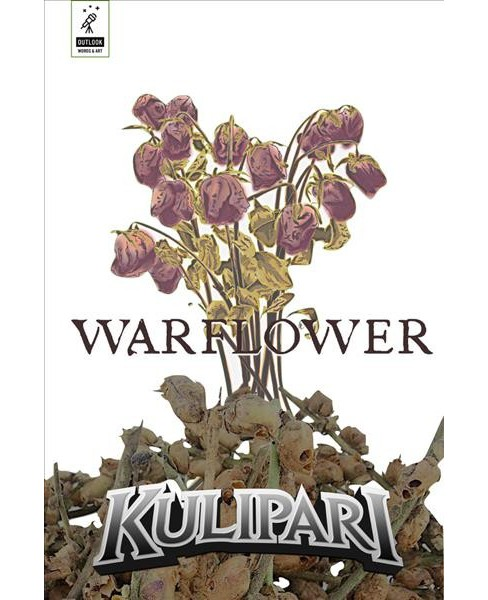 Warflower -  (Kulipari) by Courtney Page & Trevor Pryce (Hardcover) - image 1 of 1