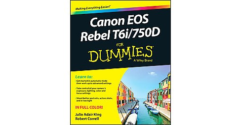 Canon Eos Rebel T6i / 750D for Dummies (Paperback) (Julie Adair King) - image 1 of 1