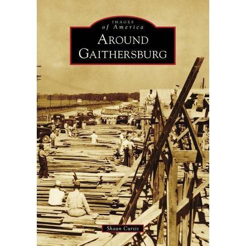 Around Gaithersburg - by  Shaun Curtis (Paperback) - image 1 of 1