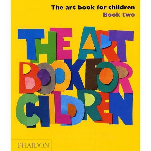 The Art Book for Children - Book Two - (Hardcover) - image 1 of 1
