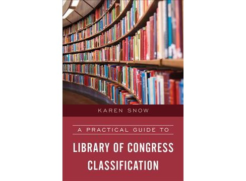 Practical Guide to Library of Congress Classification (Paperback) (Karen Snow) - image 1 of 1