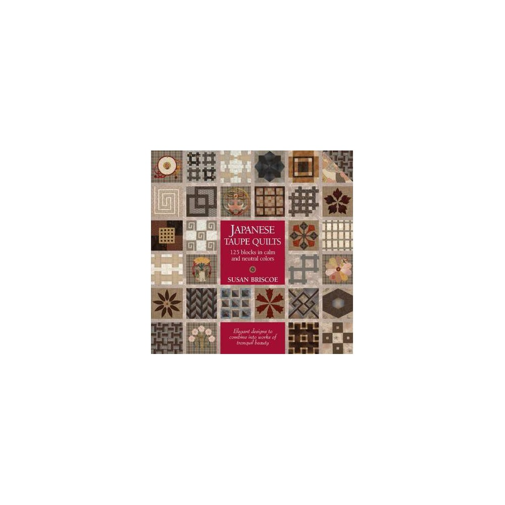 Japanese Taupe Quilts - by Susan Briscoe (Paperback)