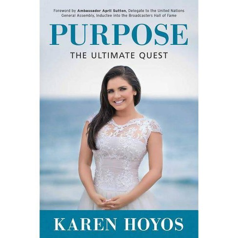 Purpose - by  Karen Hoyos (Hardcover) - image 1 of 1