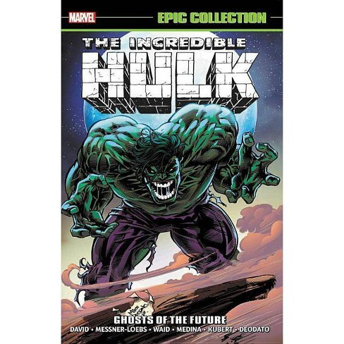 Incredible Hulk Epic Collection: Ghosts of the Future - (Paperback)
