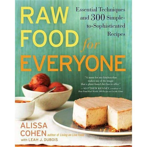 Raw Food for Everyone - by  Alissa Cohen & Leah J DuBois (Paperback) - image 1 of 1