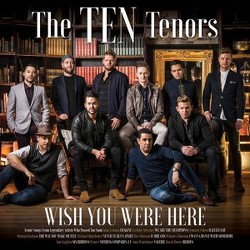 Ten Tenors - Wish You Were Here (CD)