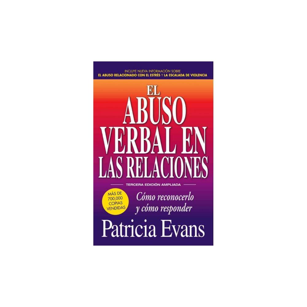 El abuso verbal en las relaciones / The Verbally Abusive Relationship : Como Reconocerlo Y Como